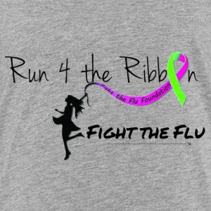 RUN 4 THE RIBBON FIGHT THE FLU - Toddler Premium T-Shirt