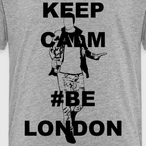 Keep Calm Be London - Toddler Premium T-Shirt