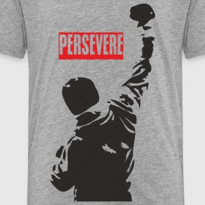 Persevere is the only way to succeed - Toddler Premium T-Shirt