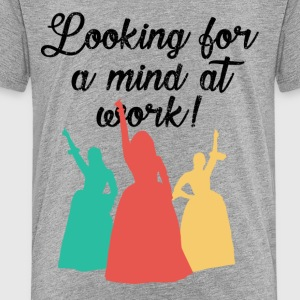 Looking for a mind at work! - Toddler Premium T-Shirt