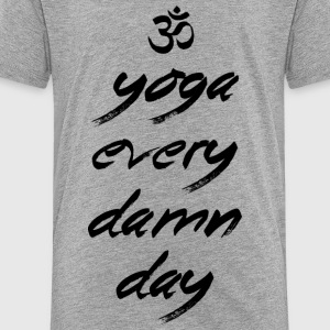 Yoga Every Damn Day - Toddler Premium T-Shirt