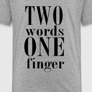 2 Words - Toddler Premium T-Shirt