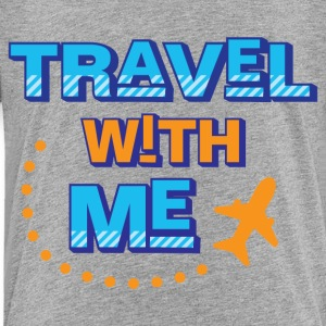 Travel with me - Toddler Premium T-Shirt