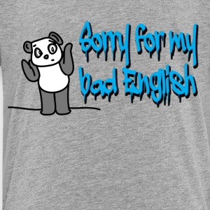 Bad english - Toddler Premium T-Shirt