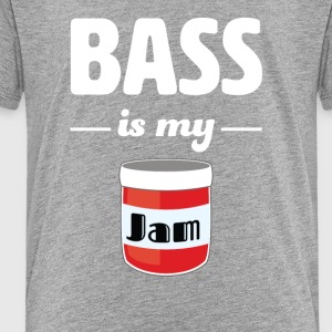 Bass is my Jam - Toddler Premium T-Shirt