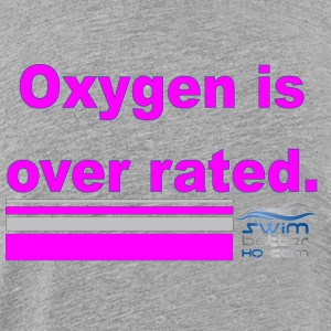 oxygen is over rated - Toddler Premium T-Shirt