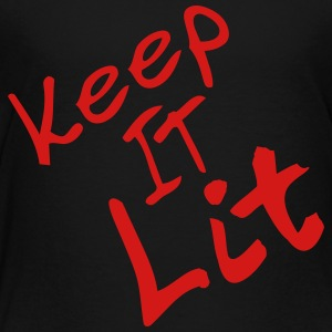 keep it lit - Toddler Premium T-Shirt