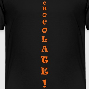 chocolate only - Toddler Premium T-Shirt