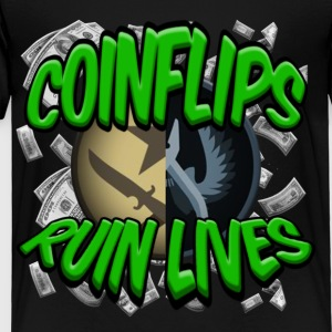 COINFLIPS RUIN LIVES - Toddler Premium T-Shirt