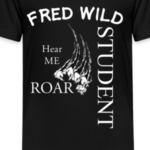 fred wild Student hear me Roar - Toddler Premium T-Shirt