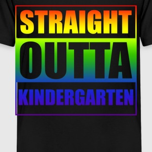 Straight outta Kindergarten - Toddler Premium T-Shirt