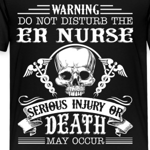 ER Nurse Shirt - Toddler Premium T-Shirt