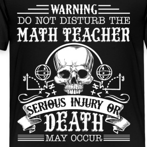 Math Teacher Shirt - Toddler Premium T-Shirt