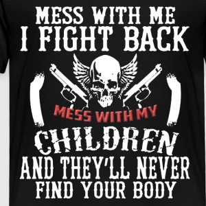 Don't Mess With My Children Tee Shirt - Toddler Premium T-Shirt