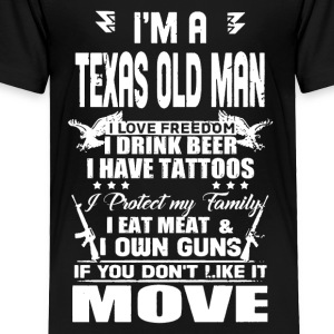 I'M A TEXAS OLD MAN SHIRT - Toddler Premium T-Shirt