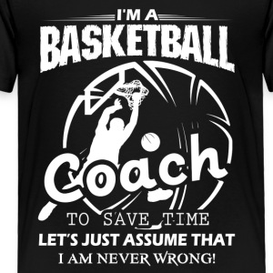 Coach Basketball T Shirt - Toddler Premium T-Shirt
