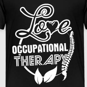 Love Occupational Therapy Shirt - Toddler Premium T-Shirt