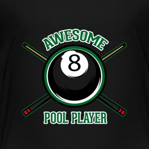 Awesome pool player - Toddler Premium T-Shirt