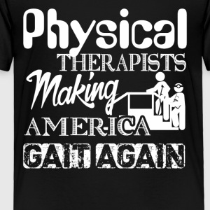 America Gait Again Funny Physical Therapist Shirt - Toddler Premium T-Shirt