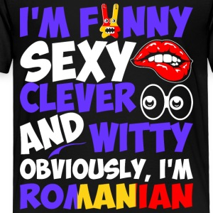 Im Funny Sexy Clever And Witty Im Romanian - Toddler Premium T-Shirt