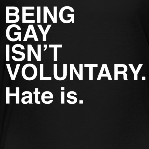 lgbt t-shirt gay | isn't voluntary hate is - Toddler Premium T-Shirt