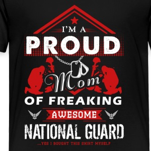 Proud Mom Of Awesome National Guard Shirt - Toddler Premium T-Shirt