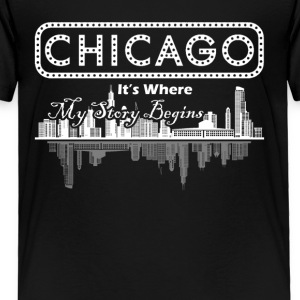 Chicago Where My Story Begins Shirt - Toddler Premium T-Shirt
