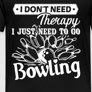 Bowling Therapy Shirt - Toddler Premium T-Shirt