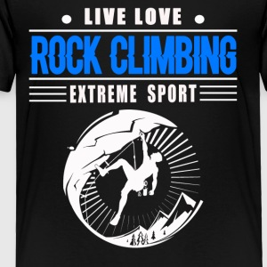 Live Love Rock Climbing Tee Shirt - Toddler Premium T-Shirt