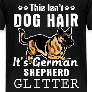 It's German Shepherd Glitter Tee Shirt - Toddler Premium T-Shirt