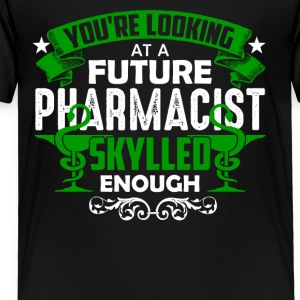 Looking At A Future Pharmacist Tee Shirt - Toddler Premium T-Shirt