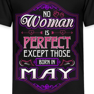No Woman Is Perfect Except Those Born In May - Toddler Premium T-Shirt