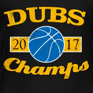 DUBS 2017 CHAMPIONS WARRIORS SHIRT - Toddler Premium T-Shirt