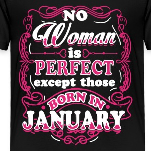 Perfect Woman Born In January Shirt - Toddler Premium T-Shirt