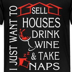 Sell Houses Drink Wine Take Naps Shirt - Toddler Premium T-Shirt