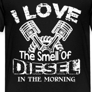 I Love The Smell Of Diesel In The Morning - Toddler Premium T-Shirt
