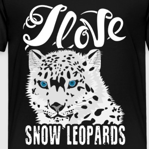 I Love Snow Leopards Shirt - Toddler Premium T-Shirt