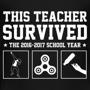 This Teacher Survived The 2016 2017 School Year - Toddler Premium T-Shirt
