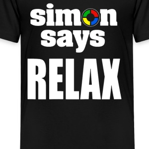 SAYS RELAX - Toddler Premium T-Shirt