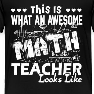Awesome Math Teacher Shirt - Toddler Premium T-Shirt