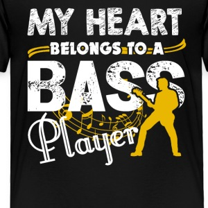 My Heart Belong To A Bass Player Shirt - Toddler Premium T-Shirt