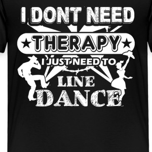 Line Dance Therapy Shirts - Toddler Premium T-Shirt