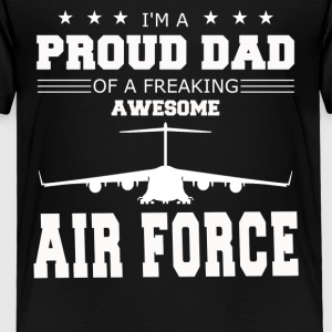 PROUD DAD OF A AIR FORCE TEE SHIRT - Toddler Premium T-Shirt