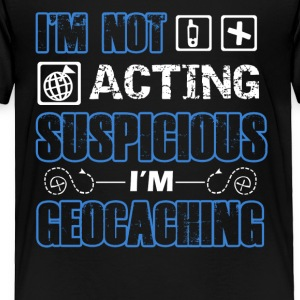 I'm Geocaching Shirt - Toddler Premium T-Shirt