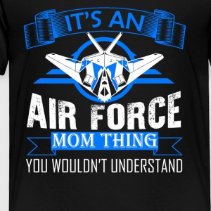 Air Force Mom Thing Shirt - Toddler Premium T-Shirt