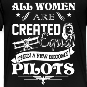 Few Women Become Pilots Shirt - Toddler Premium T-Shirt