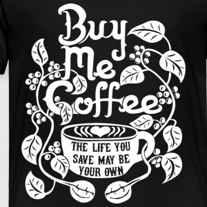 Coffee Life - Toddler Premium T-Shirt