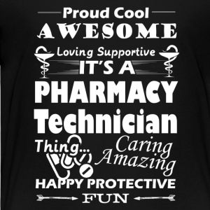 IT'S A PHARMACY TECHNICIAN THING - Toddler Premium T-Shirt
