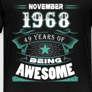 November 1968 - 49 years of being awesome - Toddler Premium T-Shirt