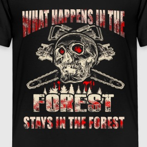 What happens in the Logger T-Shirts - Toddler Premium T-Shirt